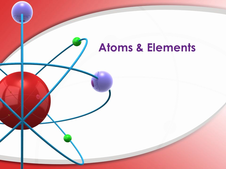 Science Powerpoint Templates Free Download New atoms & Elements Ppt Video Online