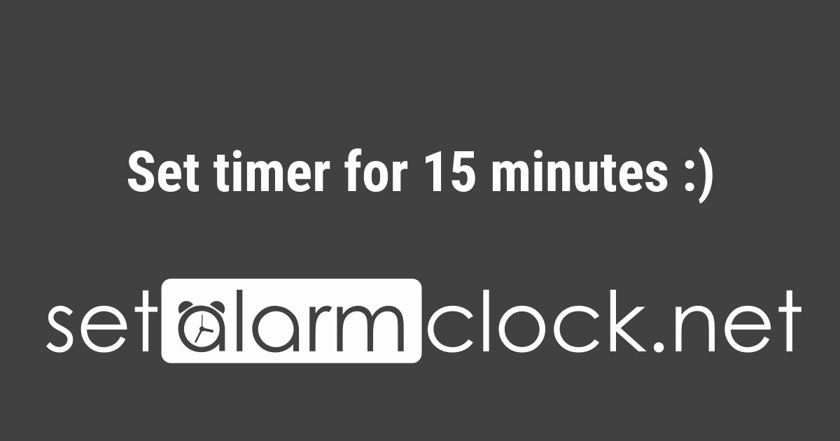 Set A 15 Min Timer Lovely Set Timer for 15 Minutes
