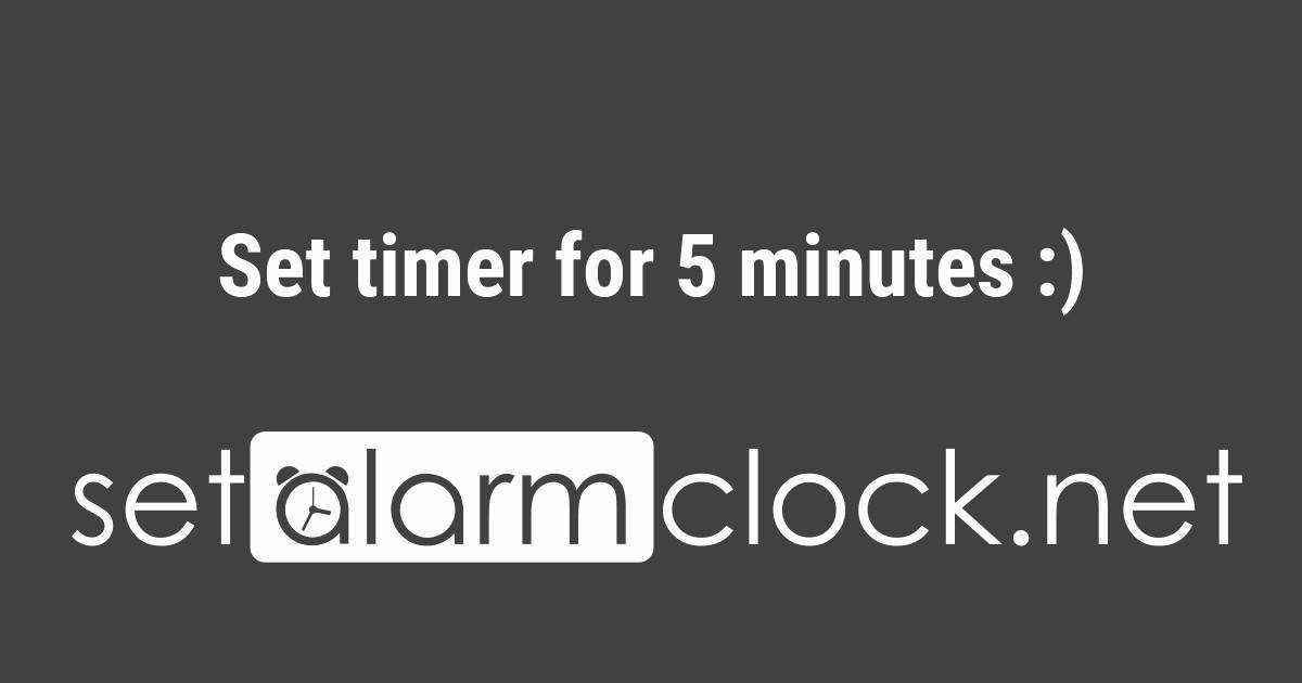 Set Timer for 5 Mins Elegant Set Timer for 5 Minutes