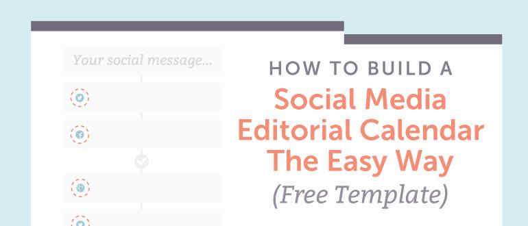 Social Media Post Scheduler Template Inspirational How to Build A social Media Editorial Calendar Free Template