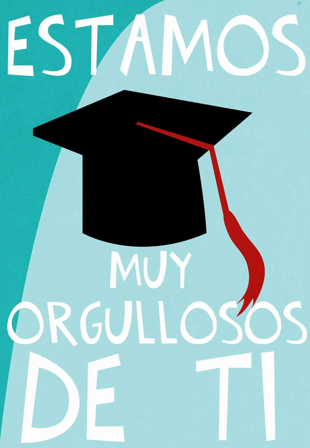 Tarjetas De Felicitaciones Para Graduacion Beautiful Estamos Muy orgulloso De Ti Tarjeta Para Imprimir Gratis