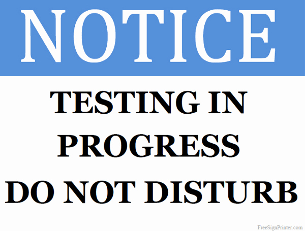 Testing In Progress Sign Pdf New Printable Testing In Progress Sign