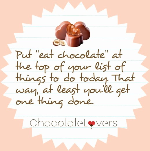 Things to Do today List Best Of 7 Best Images About Chocolate Quotes On Pinterest