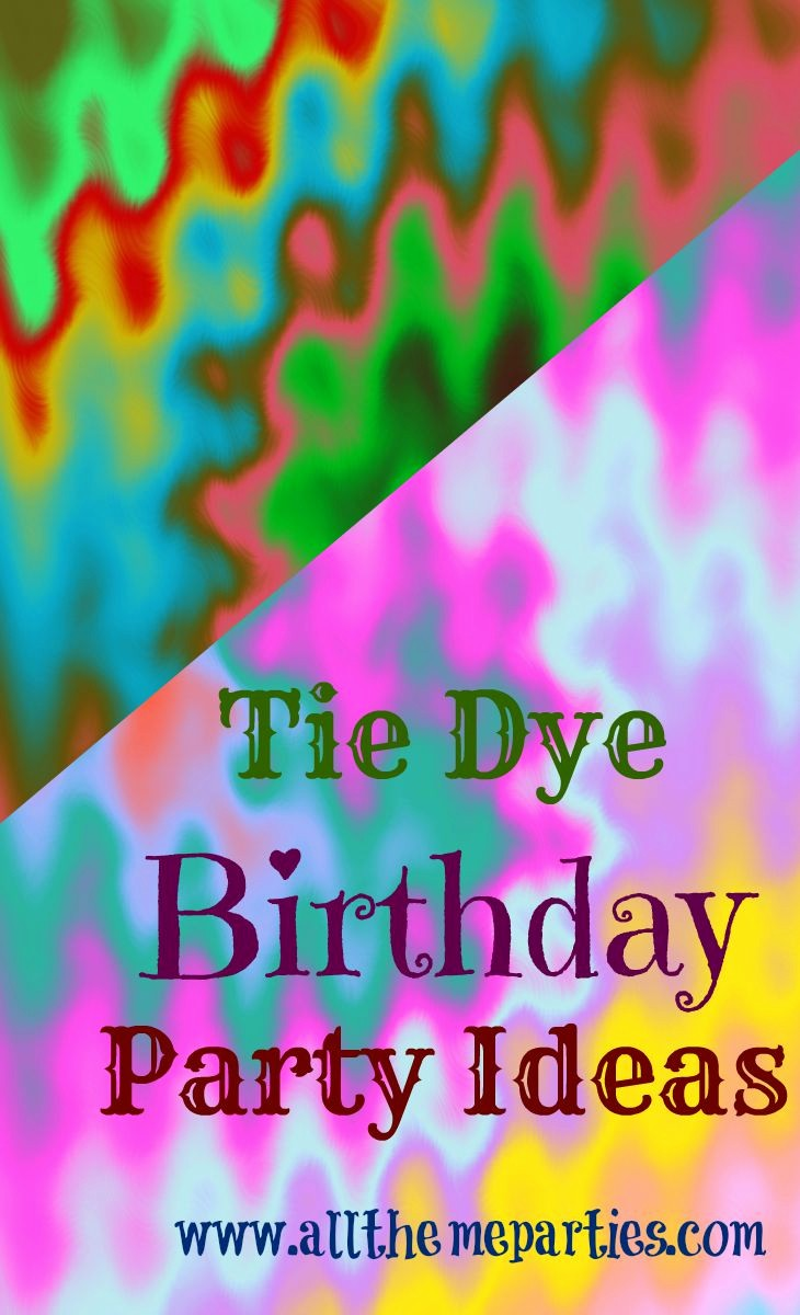 Tie Dye Happy Birthday Images Unique Tie Dye Birthday Party Ideas