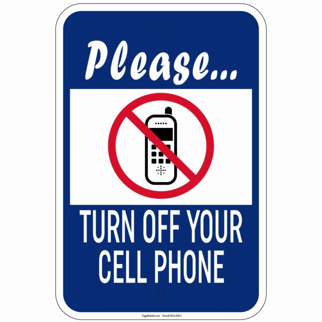 Turn Off Cell Phone Sign Beautiful Buy Please Turn Off Your Cell Phone Sign 12 X 18 Heavy