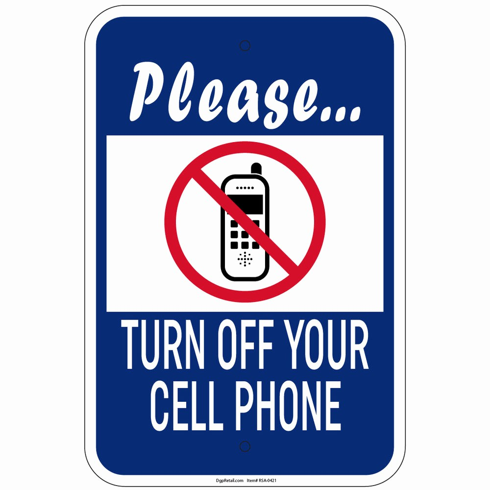 "Turn Off Cell Phone Sign Lovely Heavy Gauge Please Turn F Your Cell Phone Sign 12"" X 18"