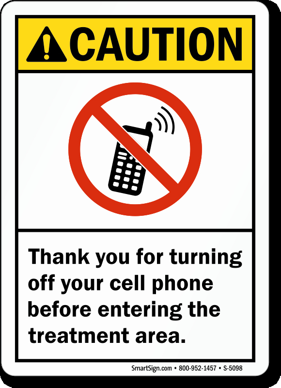 Turn Off Cell Phones Sign Fresh Turning F Your Cell Phone Sign Treatment area Caution
