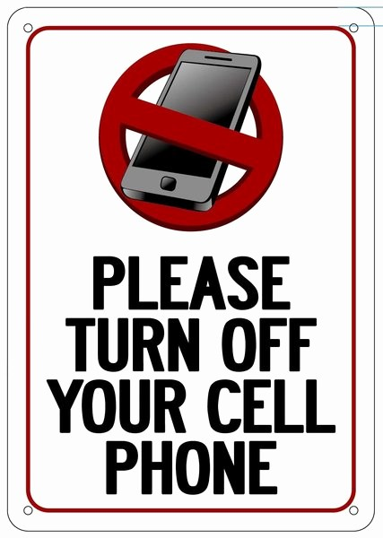 Turn Off Cell Phones Sign New Please Turn Off Your Cell Phone Sign Aluminum Sign Ideal