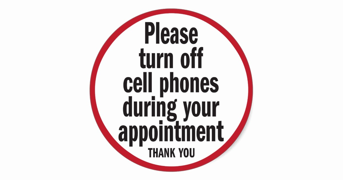 Turn Off Cell Phones Sign Unique Please Turn Off Cell Phones During Appointment Classic