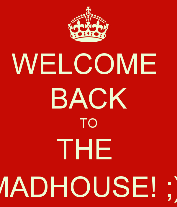Welcome Back to Work Signs Awesome Wel E Back to the Madhouse Poster D