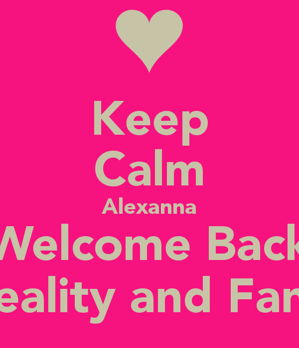 Welcome Back to Work Signs Fresh Keep Calm Alexanna Wel E Back to Reality and Fantasy
