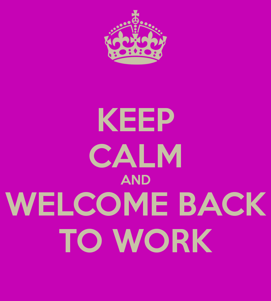 Welcome Back to Work Signs Fresh Wel E Back to Work Quotes Quotesgram