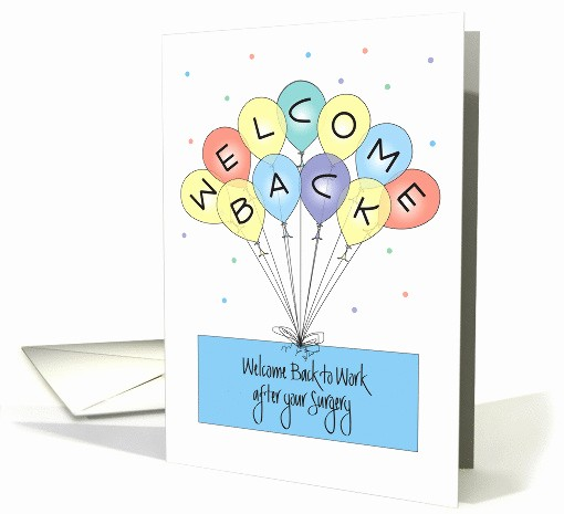 Welcome Back to Work Signs Luxury Wel E Back to Work after Surgery Colorful Balloons Card