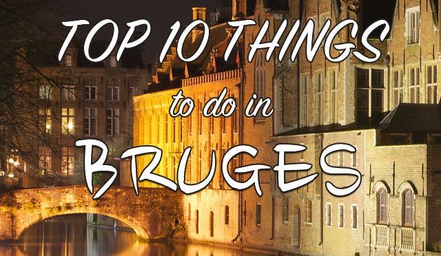 Word for Things to Do Fresh top 10 Things to Do In Bruges